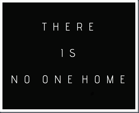 there_is_no_one_home_by_phyco_whits-d6lglhh